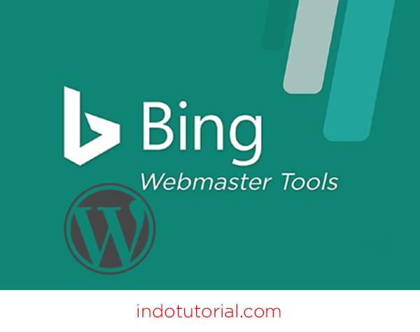 Cara Verifikasi Wordpress Pada Bing Webmaster Tools Oleh Indotutorial