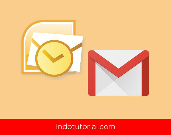 Cara Pindahkan-Export Kontak Gmail dan Import Ke Outlook oleh indotutorial