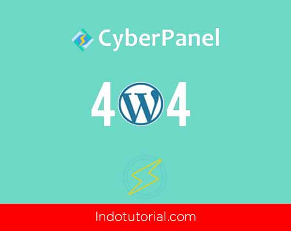 Atasi Error 404 wordpress di CyberPanel-Oleh-IndoTutorial