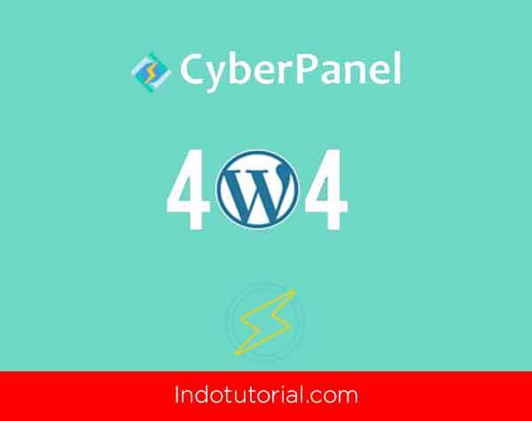 Atasi Error 404 wordpress di CyberPanel-Oleh-IndoTutorial