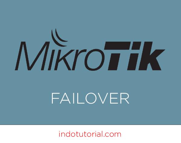FailOver system Mikrotik tanpa menggunakan Script oleh indotutorial