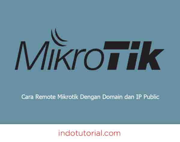 Cara Remote Mikrotik Dengan Domain dan IP Public oleh indotutorial